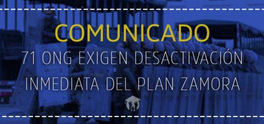 COMUNICADO   71 ONG exigen desactivación inmediata del Plan Zamora